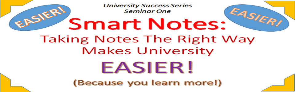 Smart Notes: Taking Notes The Right Way Makes University EASIER!!